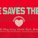 LOVE SAVES THE DAY 2013 FESTIVAL RETURNS TO THE HEART OF BRISTOL