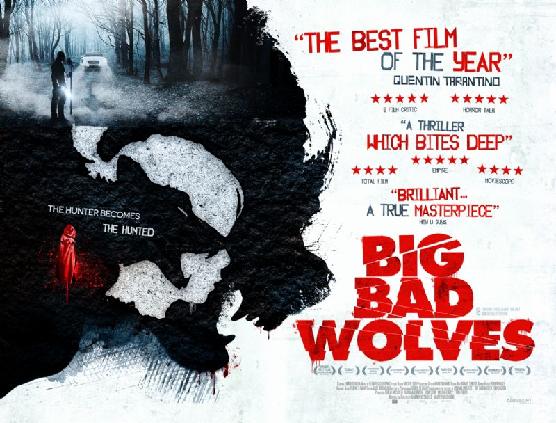 Quentin Tarantino Reckons It The Best Film Of The Year Big Bad Wolves Involves A Series Of Brutal Murders That Puts The Lives Of Three Men On A Collision