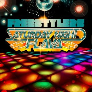 Freestylers-Saturday_Night_Flava