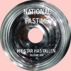 REVIEW: NATIONAL PASTIME – MY STAR HAS FALLEN