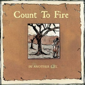 REVIEW: COUNT TO FIRE – IN ANOTHER LIFE