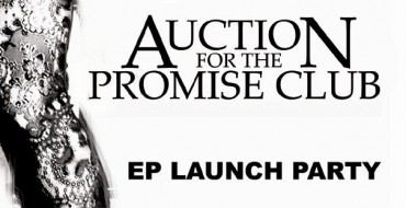 AUCTION FOR THE PROMISE CLUB EP LAUNCH PARTY