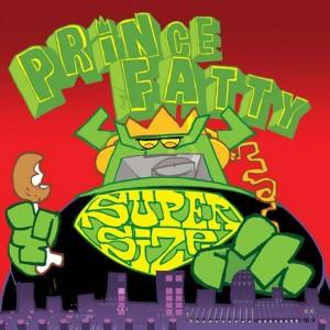 REVIEW: PRINCE FATTY – SUPER SIZE