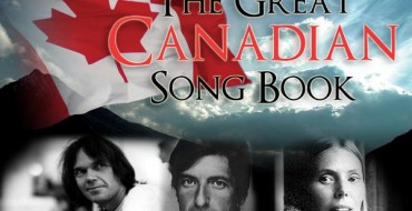 THE GREAT CANADIAN SONGBOOK TOUR: FEATURING SONGS OF NEIL YOUNG, LEONARD COHEN AND JONI MITCHELL
