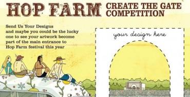 HOP FARM FESTIVAL COMPETITION: DESIGN THE GATE!