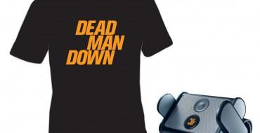 WIN: DEAD MAN DOWN GOODIES